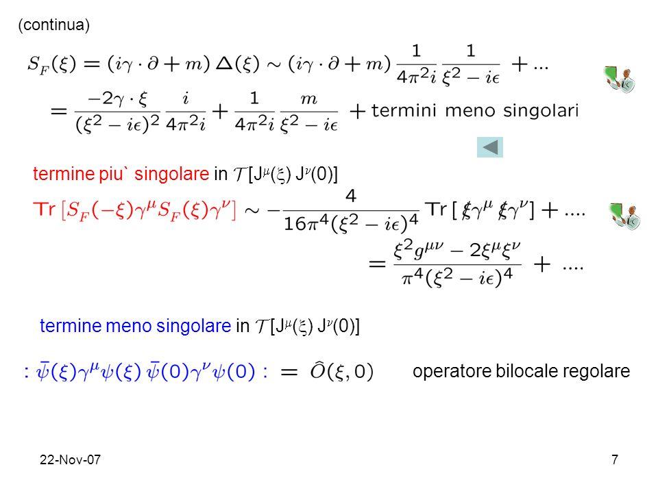 22-Nov-077 (continua) termine piu` singolare in T [J ( ) J (0)] operatore bilocale regolare termine meno singolare in T [J ( ) J (0)]