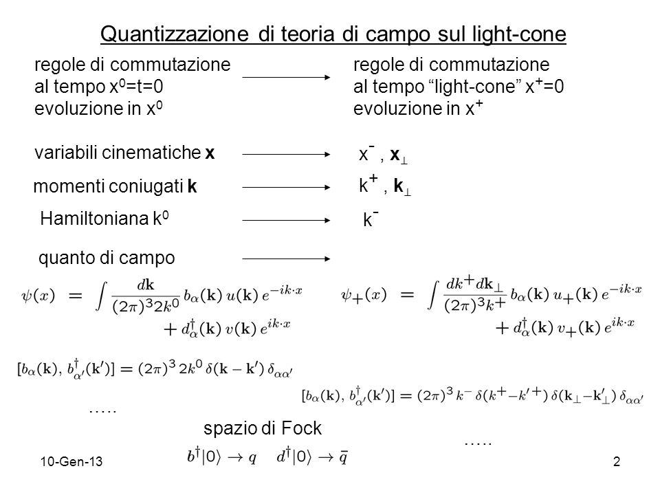 10-Gen-133 Algebra di Dirac sul light-cone rappresentazione usuale delle matrici di Dirac così (anti-)particelle hanno solo componenti upper (lower) nello spinore di Dirac nuova rappresentazione per teoria di campo light-cone definizioni : proiettori ok