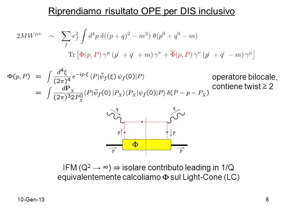 10-Gen-1317 Base di elicità Base di trasversità QCD conserva lelicità al leading twist h 1 soppressa in DIS inclusivo per componenti good ( twist 2) elicità = chiralità quindi h 1 non conserva chiralità (chiral odd) massless quark spinors = ± 1 QCD conserva lelicità al leading twist ± + + - -