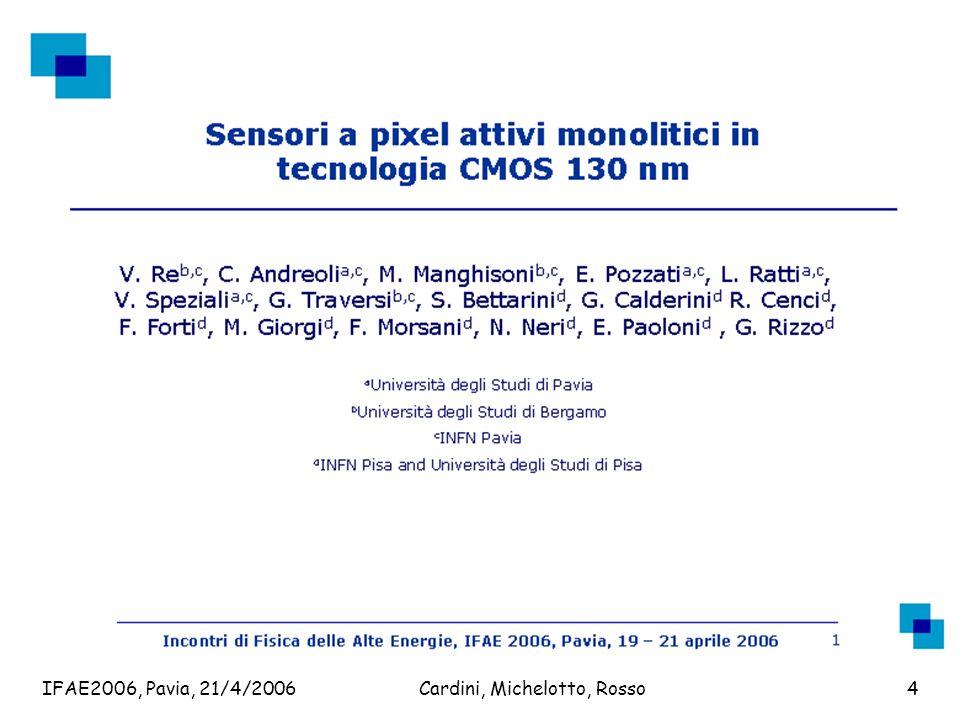 IFAE2006, Pavia, 21/4/2006Cardini, Michelotto, Rosso4