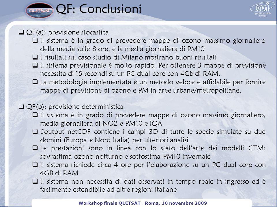 QF: Conclusioni Workshop finale QUITSAT - Roma, 10 novembre 2009 QF(a): previsione stocastica Il sistema è in grado di prevedere mappe di ozono massim
