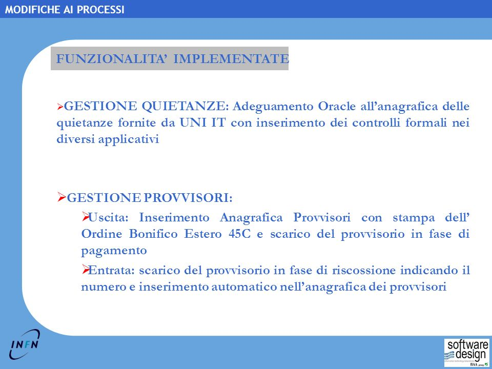 2-2 Copyright © 2006, Swdes. All rights reserved. MODIFICHE AI PROCESSI FUNZIONALITA IMPLEMENTATE GESTIONE QUIETANZE: Adeguamento Oracle allanagrafica