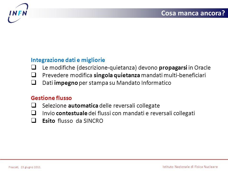 Integrazione dati e migliorie Le modifiche (descrizione-quietanza) devono propagarsi in Oracle Prevedere modifica singola quietanza mandati multi-bene