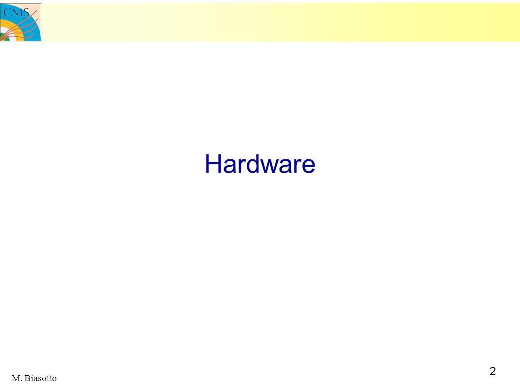 2 M. Biasotto Hardware