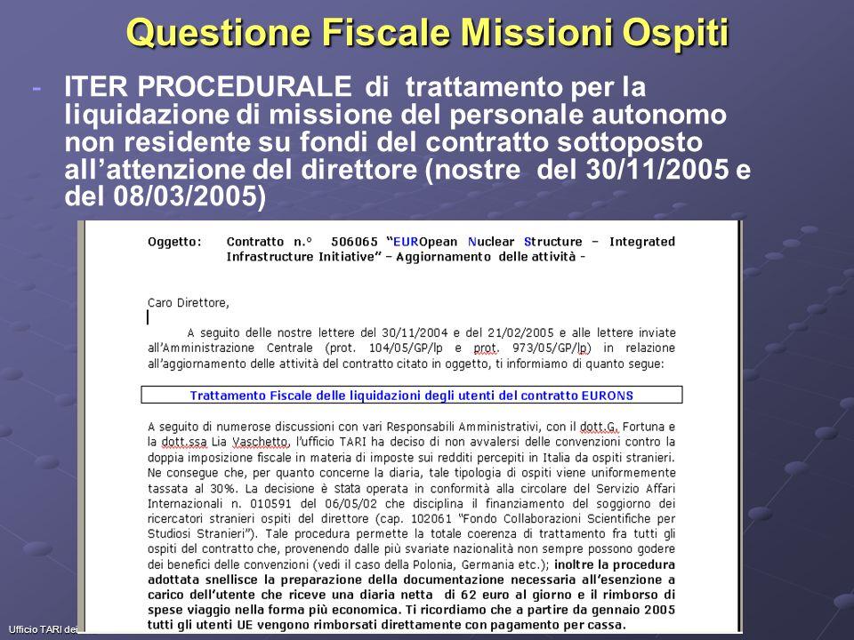 Ufficio TARI dei LNL Questione Fiscale Missioni Ospiti - -ITER PROCEDURALE di trattamento per la liquidazione di missione del personale autonomo non residente su fondi del contratto sottoposto allattenzione del direttore (nostre del 30/11/2005 e del 08/03/2005)