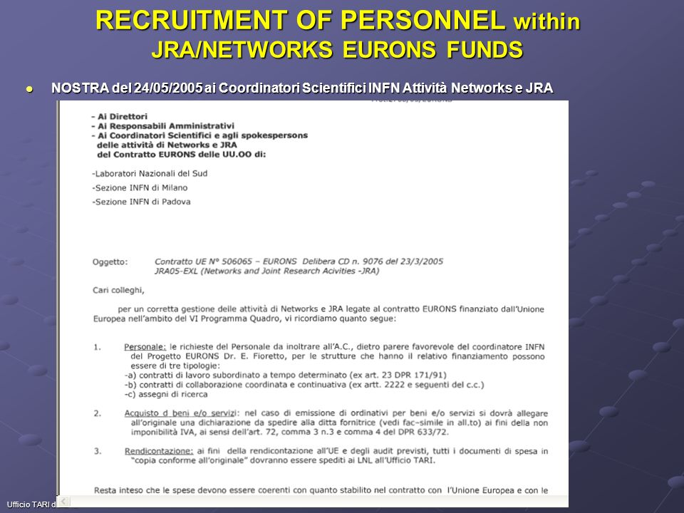 Ufficio TARI dei LNL RECRUITMENT OF PERSONNEL within JRA/NETWORKS EURONS FUNDS NOSTRA del 24/05/2005 ai Coordinatori Scientifici INFN Attività Networks e JRA NOSTRA del 24/05/2005 ai Coordinatori Scientifici INFN Attività Networks e JRA