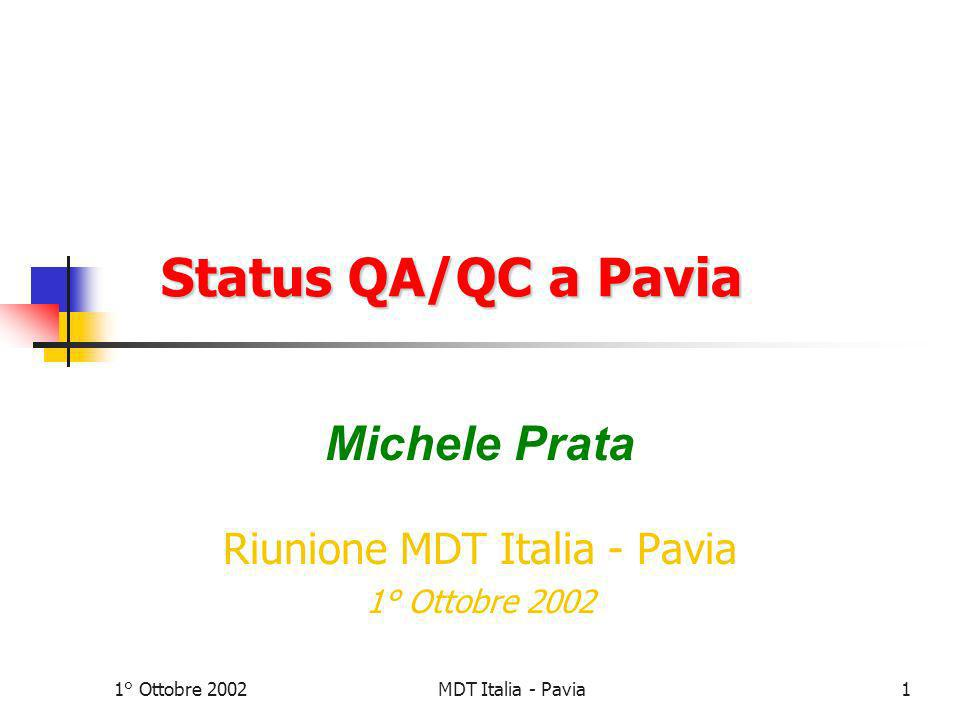 MDT Italia - Pavia2 Riepilogo Tubi Testati Periodo 14 Feb 2001 19 Set 2002 Tubi testati3661 Tubi incollati3168 (11 camere) Tubi scartati 200(5.46 %)