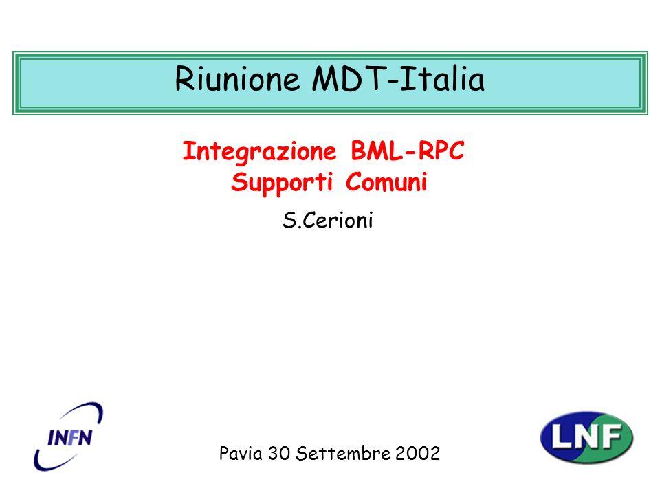 S. CerioniSupporti Comuni BML-RPC 1 Pavia 30 Settembre 2002 Integrazione BML-RPC Supporti Comuni Riunione MDT-Italia S.Cerioni