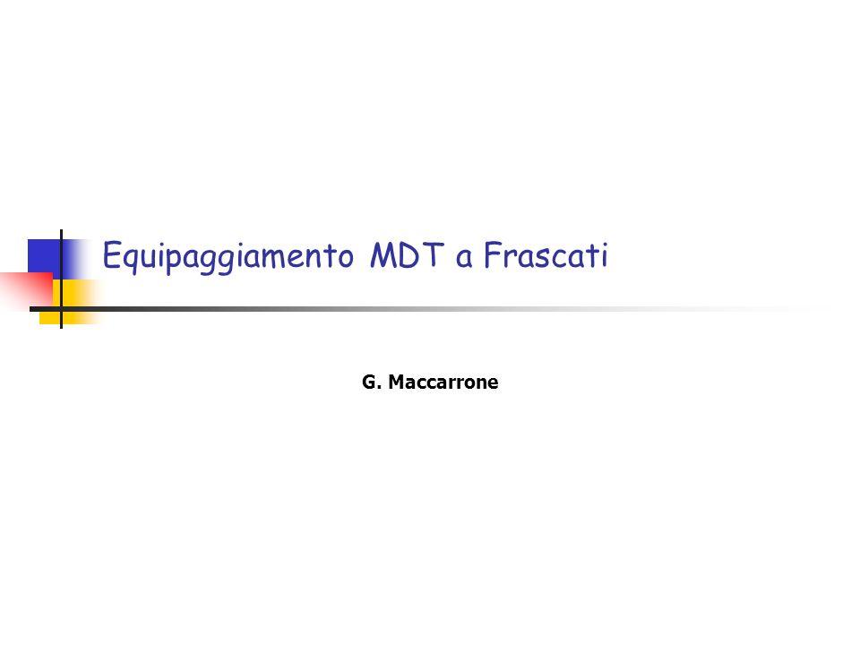 Equipaggiamento MDT a Frascati G. Maccarrone