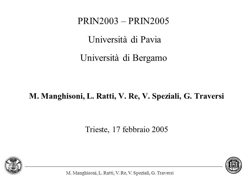 M. Manghisoni, L. Ratti, V. Re, V. Speziali, G. Traversi PRIN2003 – PRIN2005 Università di Pavia Università di Bergamo M. Manghisoni, L. Ratti, V. Re,