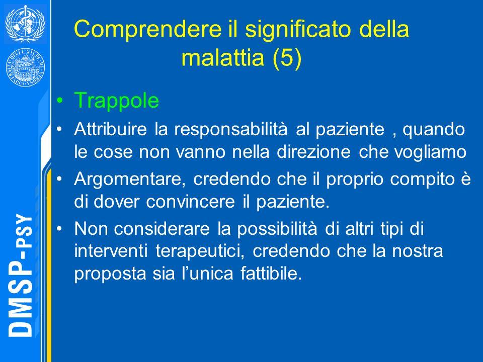 Comprendere il significato della malattia (5) Trappole Attribuire la responsabilità al paziente, quando le cose non vanno nella direzione che vogliamo