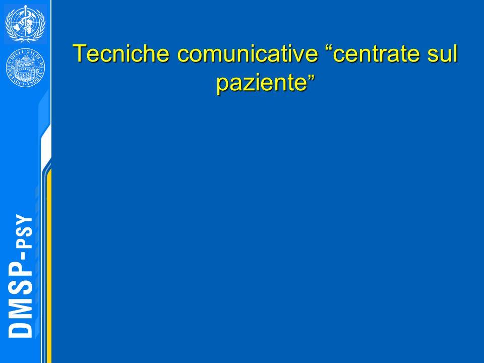 Tecniche comunicative centrate sul paziente Tecniche comunicative centrate sul paziente