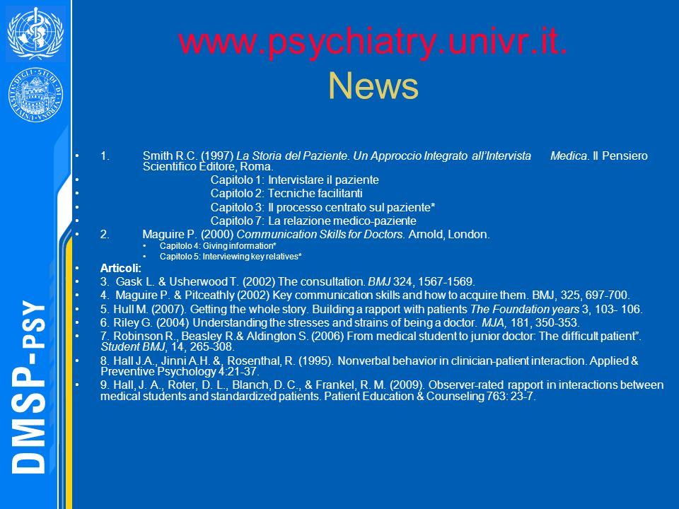 www.psychiatry.univr.it. News 1. Smith R.C. (1997) La Storia del Paziente. Un Approccio Integrato allIntervista Medica. Il Pensiero Scientifico Editor