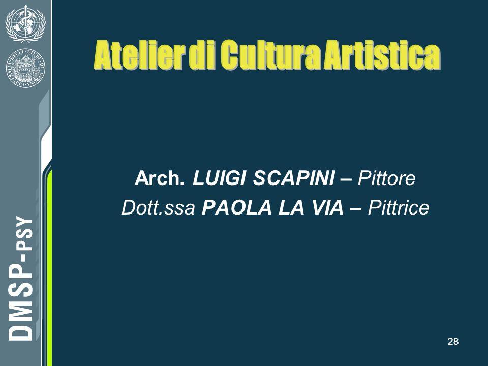 28 Arch. LUIGI SCAPINI – Pittore Dott.ssa PAOLA LA VIA – Pittrice