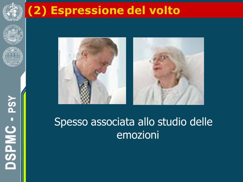 (2) Espressione del volto Spesso associata allo studio delle emozioni
