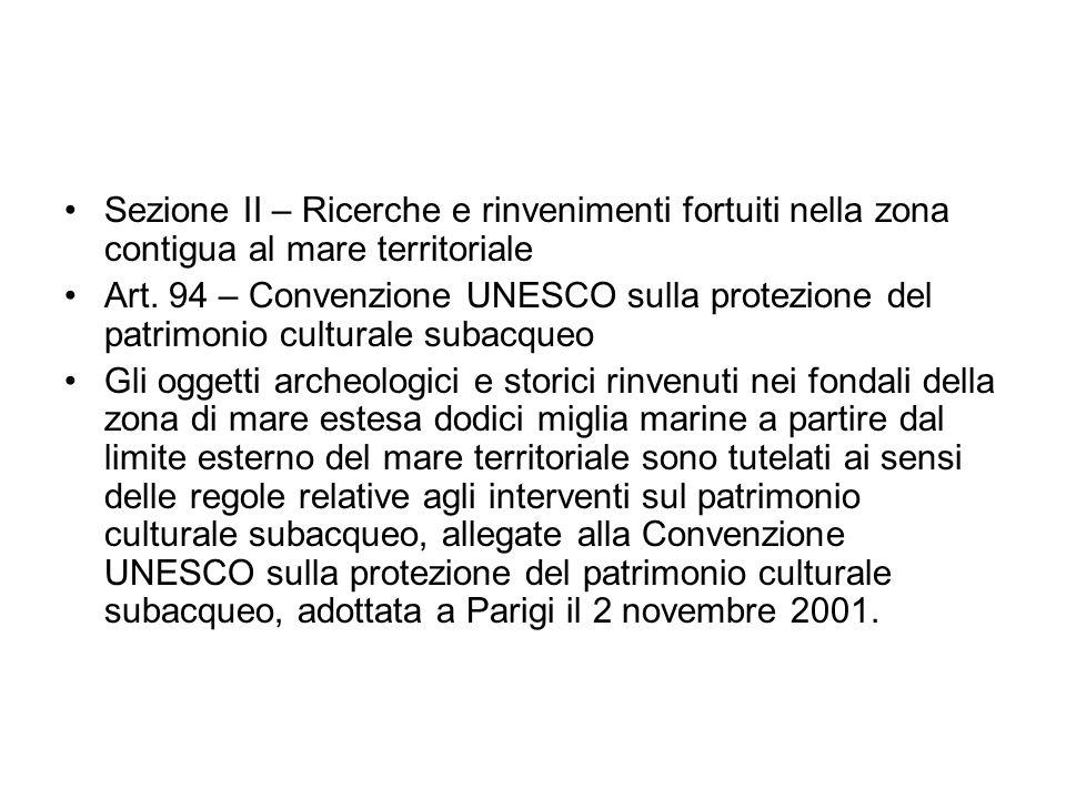 Sezione II – Ricerche e rinvenimenti fortuiti nella zona contigua al mare territoriale Art. 94 – Convenzione UNESCO sulla protezione del patrimonio cu