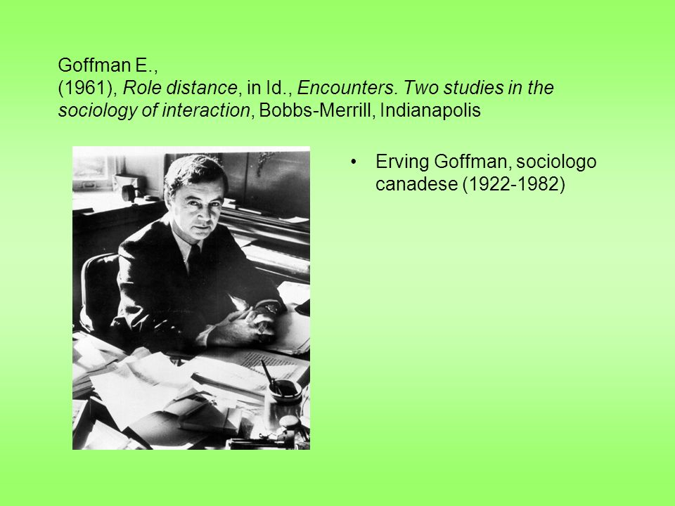 Goffman E., (1961), Role distance, in Id., Encounters.