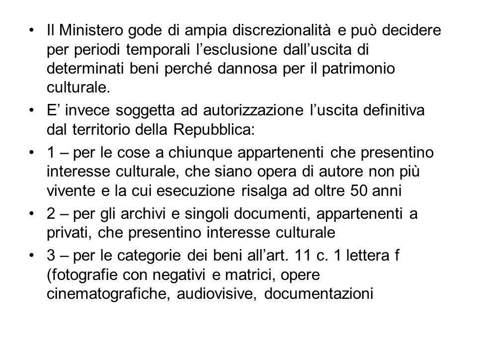 Il Ministero gode di ampia discrezionalità e può decidere per periodi temporali lesclusione dalluscita di determinati beni perché dannosa per il patrimonio culturale.