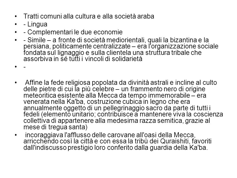 Tratti comuni alla cultura e alla società araba - Lingua - Complementari le due economie - Simile – a fronte di società mediorientali, quali la bizant