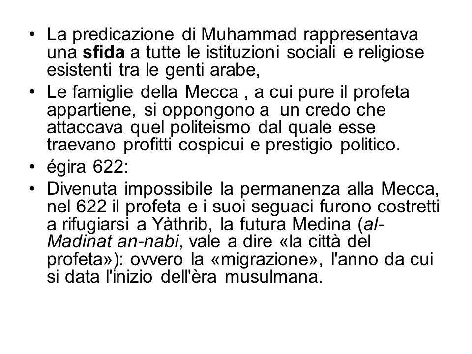 La predicazione di Muhammad rappresentava una sfida a tutte le istituzioni sociali e religiose esistenti tra le genti arabe, Le famiglie della Mecca,