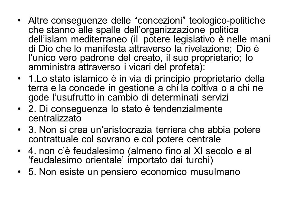 Altre conseguenze delle concezioni teologico-politiche che stanno alle spalle dellorganizzazione politica dellislam mediterraneo (il potere legislativ