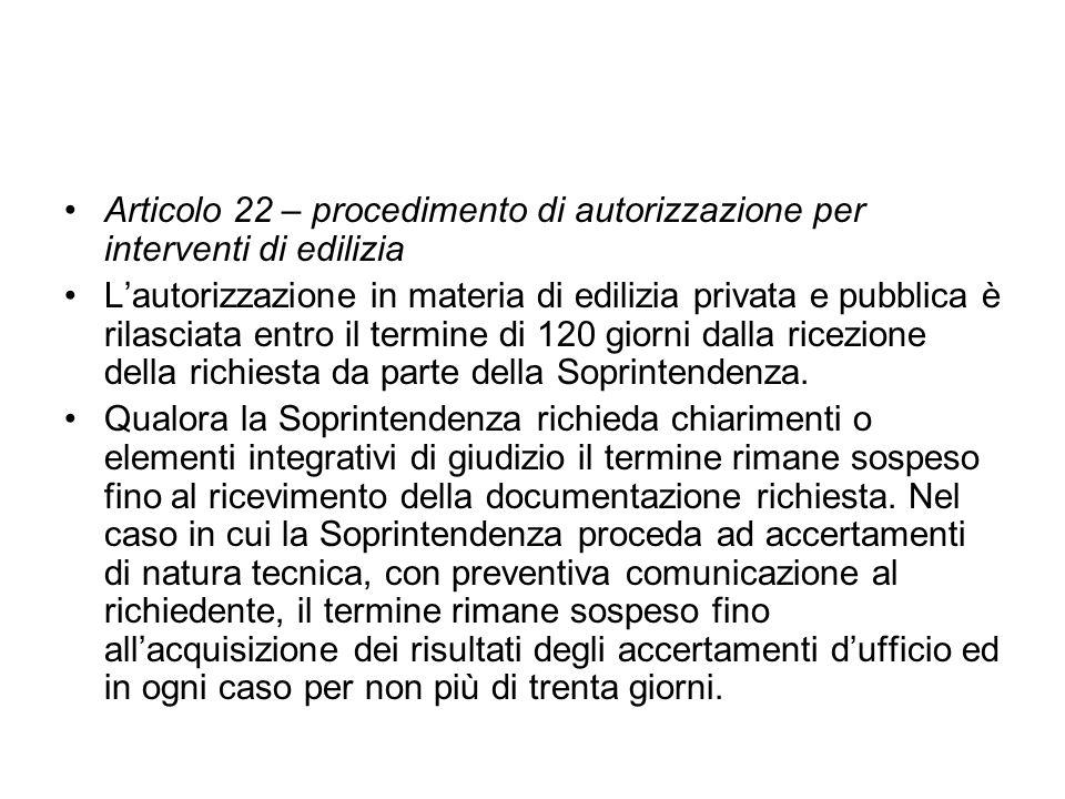 Articolo 22 – procedimento di autorizzazione per interventi di edilizia Lautorizzazione in materia di edilizia privata e pubblica è rilasciata entro i