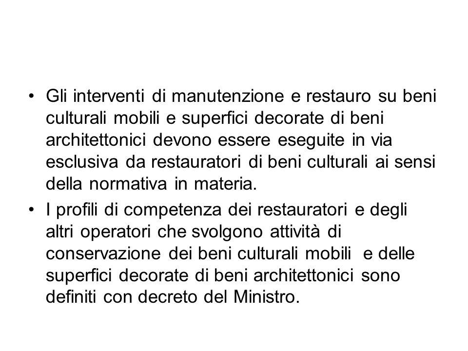 Gli interventi di manutenzione e restauro su beni culturali mobili e superfici decorate di beni architettonici devono essere eseguite in via esclusiva