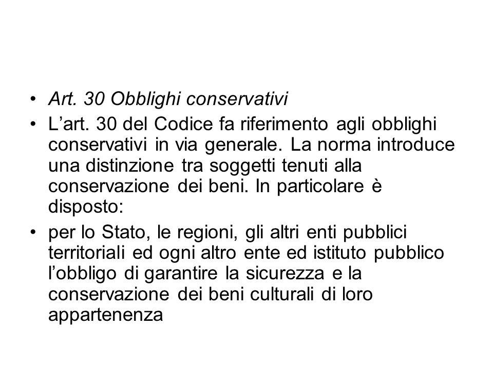 Art. 30 Obblighi conservativi Lart. 30 del Codice fa riferimento agli obblighi conservativi in via generale. La norma introduce una distinzione tra so