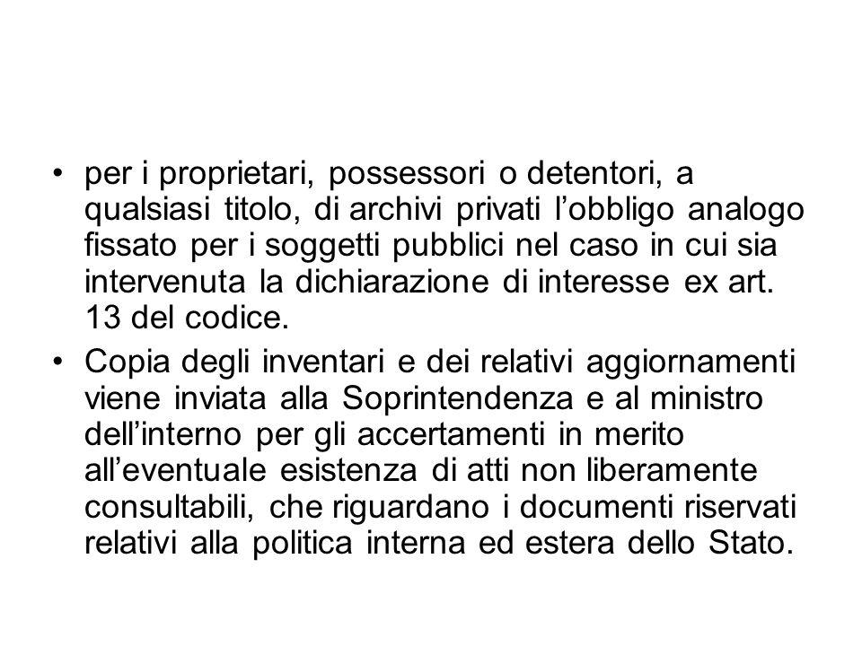 per i proprietari, possessori o detentori, a qualsiasi titolo, di archivi privati lobbligo analogo fissato per i soggetti pubblici nel caso in cui sia