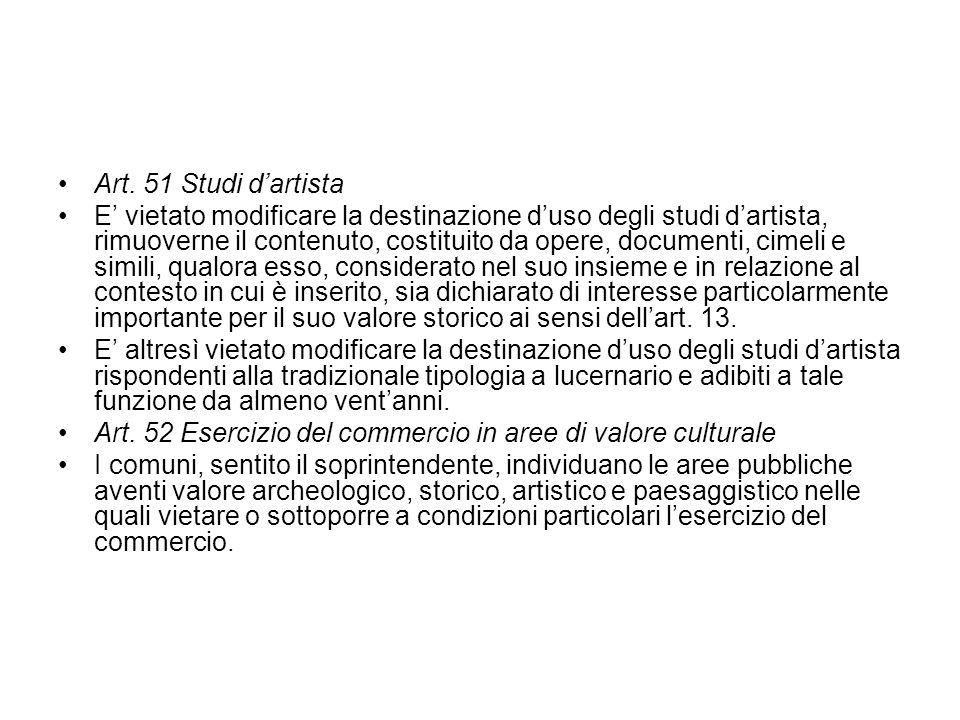 Art. 51 Studi dartista E vietato modificare la destinazione duso degli studi dartista, rimuoverne il contenuto, costituito da opere, documenti, cimeli