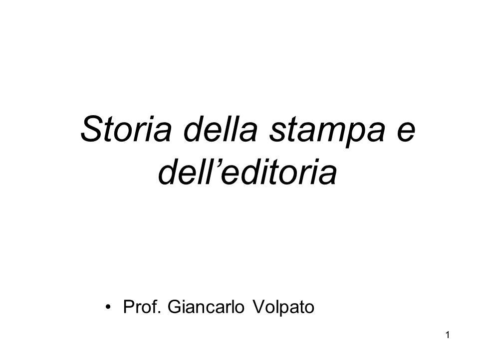 11 Storia della stampa e delleditoria Prof. Giancarlo Volpato