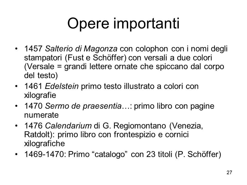 27 Opere importanti 1457 Salterio di Magonza con colophon con i nomi degli stampatori (Fust e Schöffer) con versali a due colori (Versale = grandi let