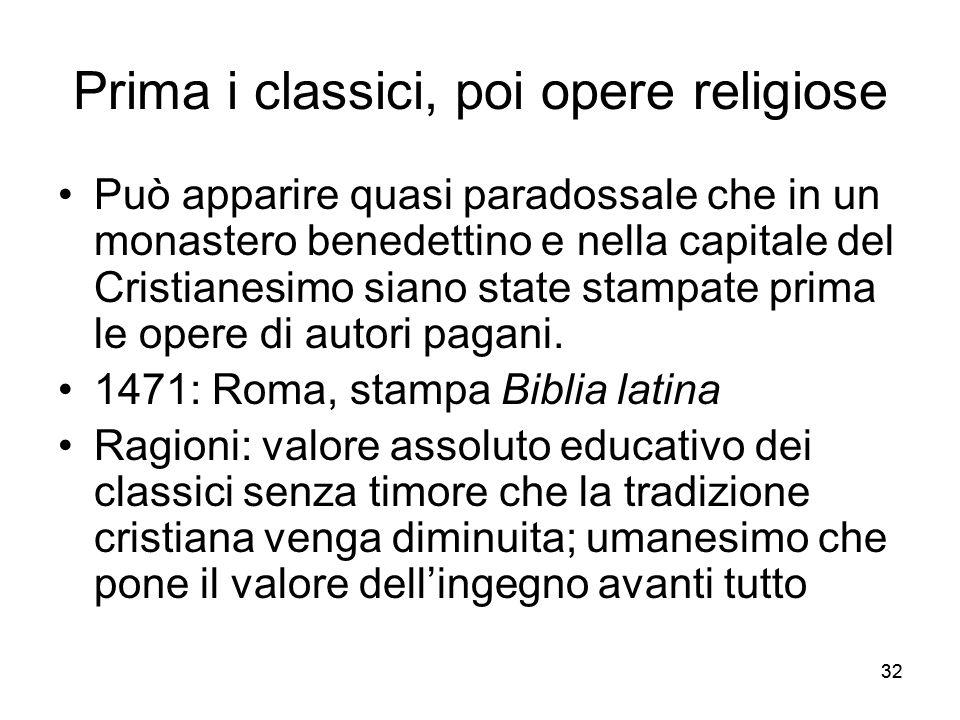 32 Prima i classici, poi opere religiose Può apparire quasi paradossale che in un monastero benedettino e nella capitale del Cristianesimo siano state
