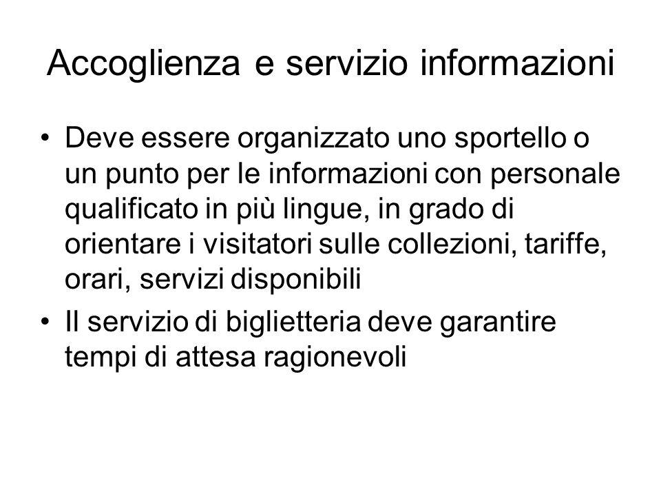 Accoglienza e servizio informazioni Deve essere organizzato uno sportello o un punto per le informazioni con personale qualificato in più lingue, in g