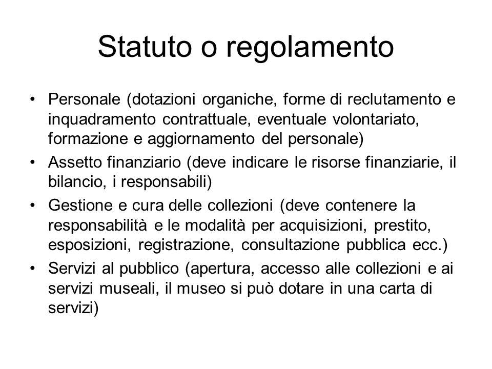 Statuto o regolamento Personale (dotazioni organiche, forme di reclutamento e inquadramento contrattuale, eventuale volontariato, formazione e aggiorn