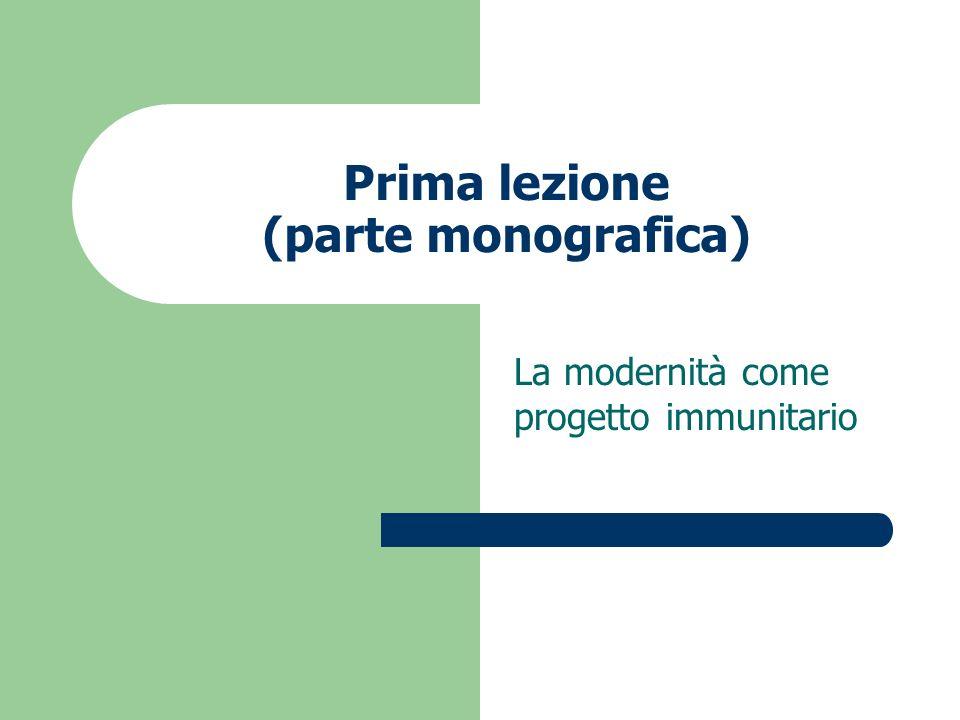 Prima lezione (parte monografica) La modernità come progetto immunitario
