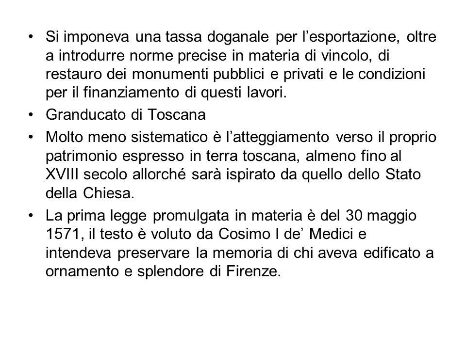 Buona parte della legislazione successiva vietava lesportazione di pietre dure, necessarie al principe per ledificazione della sua cappella in San Lorenzo.