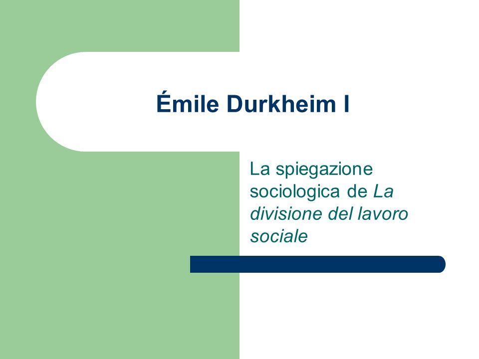 La divisione del lavoro sociale (1893) È la prima opera di Durkheim, scritta per ottenere il dottorato di ricerca, prende in considerazione il fenomeno della divisione del lavoro da un punto di vista diametralmente opposto a quello adottato da Hebert Spencer, filosofo e sociologo inglese di stampo individualista.