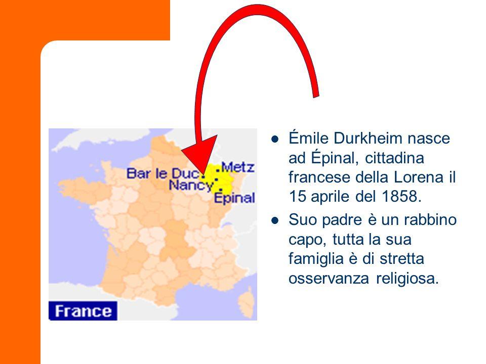 Émile Durkheim nasce ad Épinal, cittadina francese della Lorena il 15 aprile del 1858. Suo padre è un rabbino capo, tutta la sua famiglia è di stretta