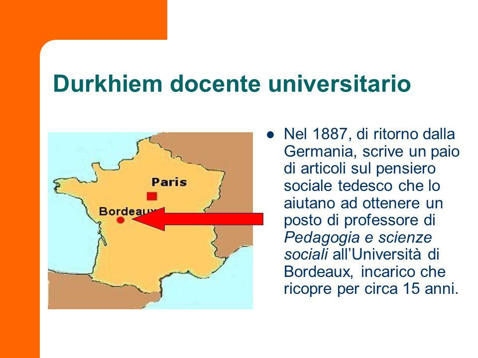 Durkhiem docente universitario Nel 1887, di ritorno dalla Germania, scrive un paio di articoli sul pensiero sociale tedesco che lo aiutano ad ottenere