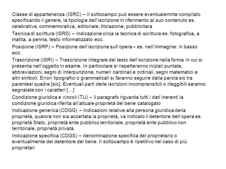 Classe di appartenenza (ISRC) – Il sottocampo può essere eventualemnte compilato specificando il genere, la tipologia delliscrizione in riferimento al suo contenuto es.