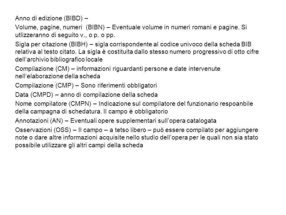 Anno di edizione (BIBD) – Volume, pagine, numeri (BIBN) – Eventuale volume in numeri romani e pagine.