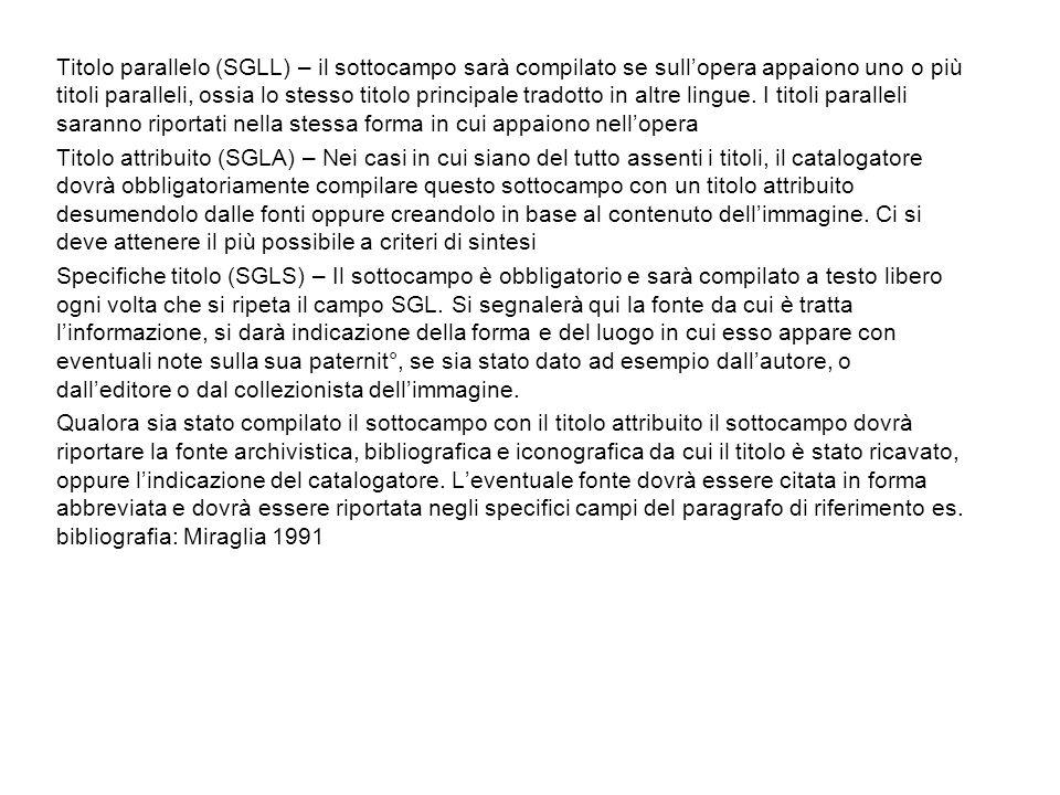 Titolo parallelo (SGLL) – il sottocampo sarà compilato se sullopera appaiono uno o più titoli paralleli, ossia lo stesso titolo principale tradotto in altre lingue.