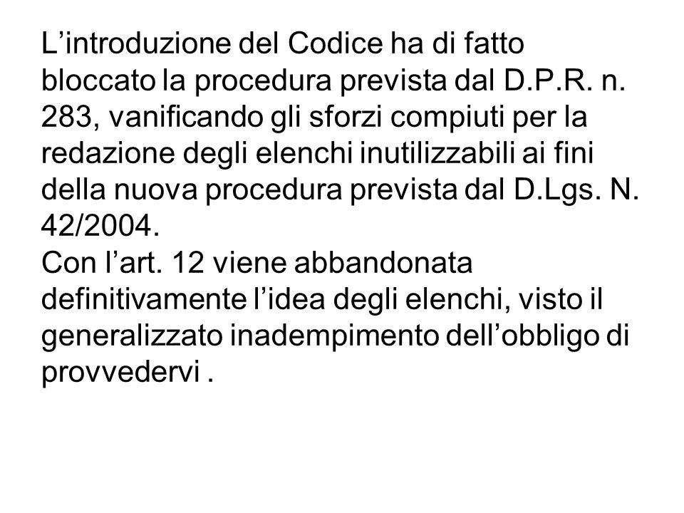 Lintroduzione del Codice ha di fatto bloccato la procedura prevista dal D.P.R. n. 283, vanificando gli sforzi compiuti per la redazione degli elenchi