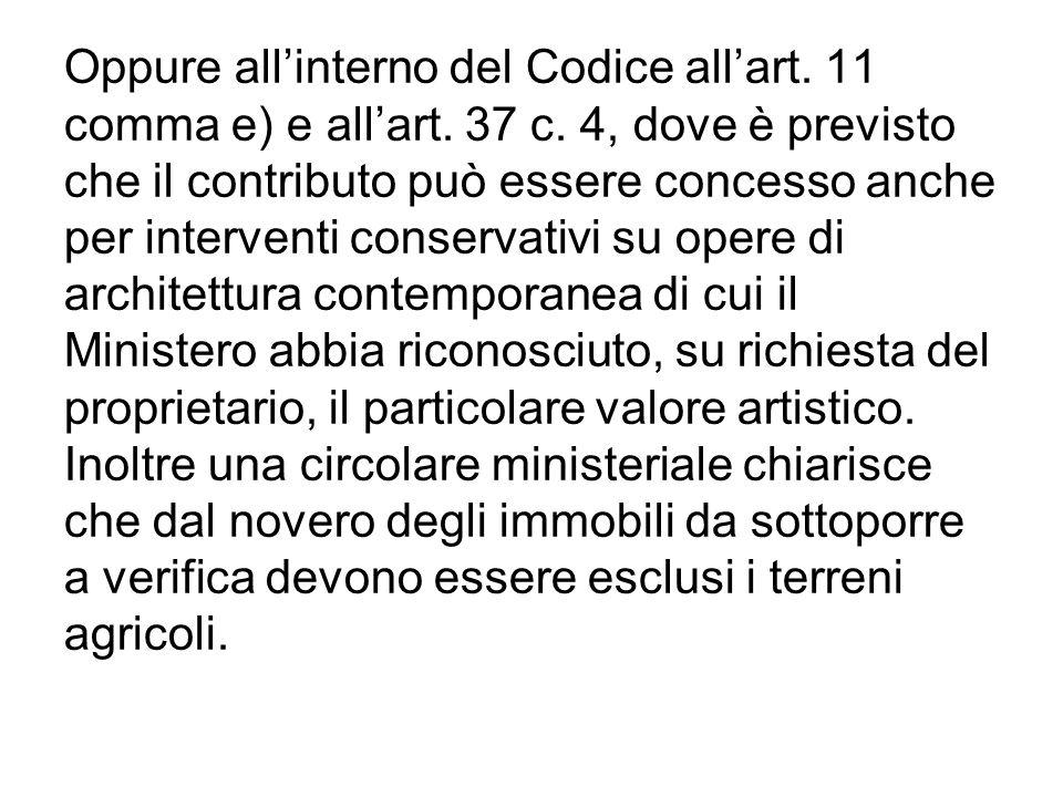 Oppure allinterno del Codice allart. 11 comma e) e allart. 37 c. 4, dove è previsto che il contributo può essere concesso anche per interventi conserv