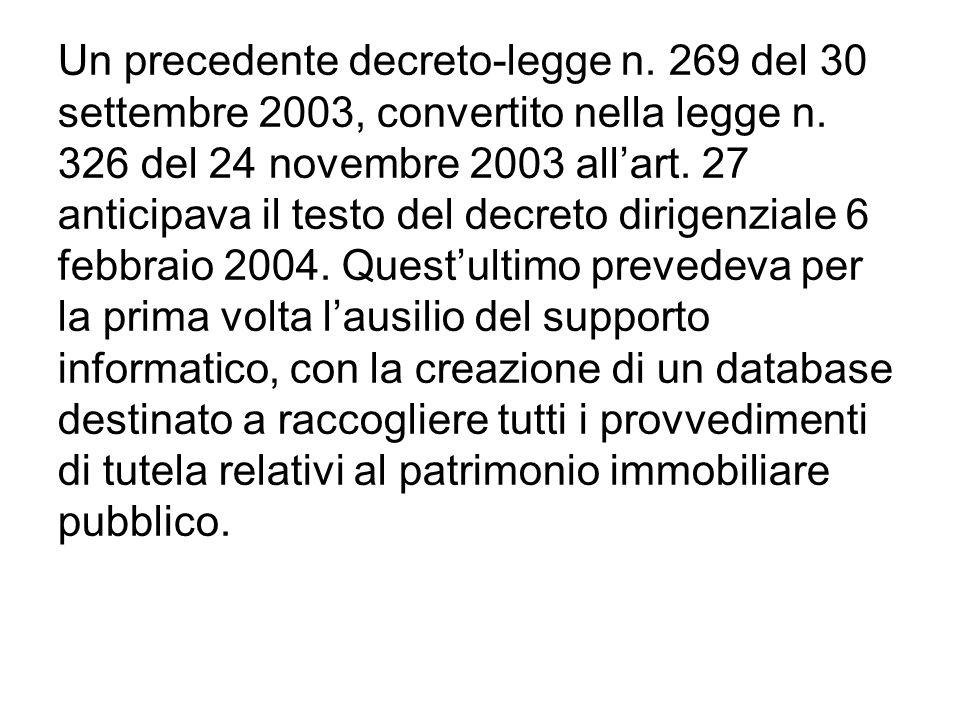 Un precedente decreto-legge n. 269 del 30 settembre 2003, convertito nella legge n. 326 del 24 novembre 2003 allart. 27 anticipava il testo del decret