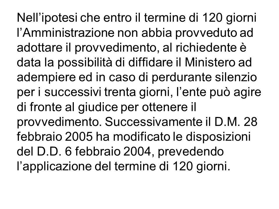 Nellipotesi che entro il termine di 120 giorni lAmministrazione non abbia provveduto ad adottare il provvedimento, al richiedente è data la possibilit