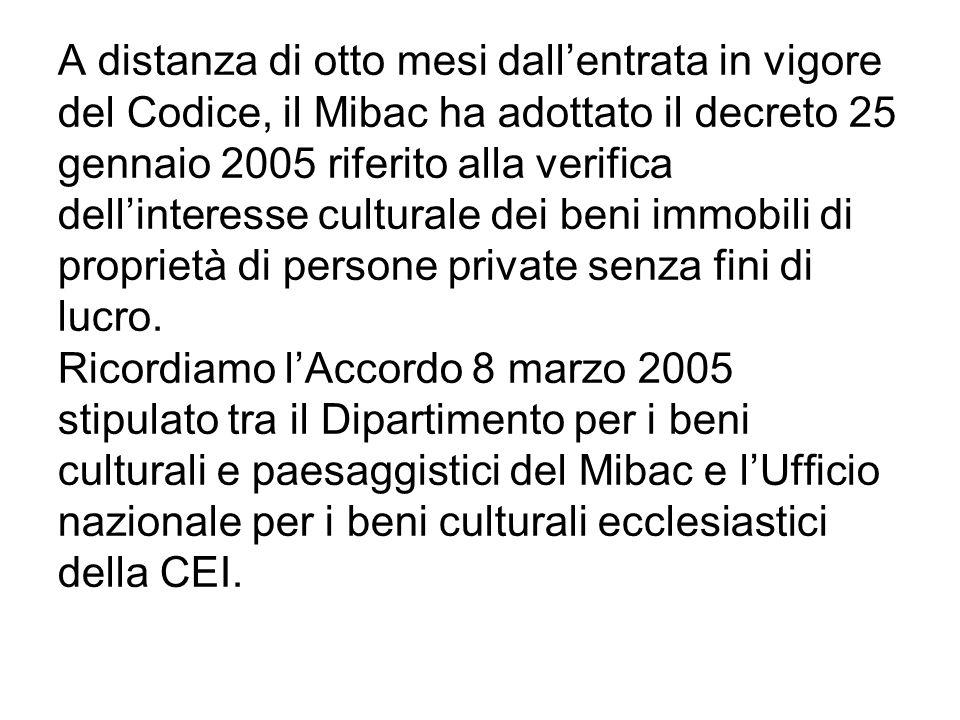 A distanza di otto mesi dallentrata in vigore del Codice, il Mibac ha adottato il decreto 25 gennaio 2005 riferito alla verifica dellinteresse cultura