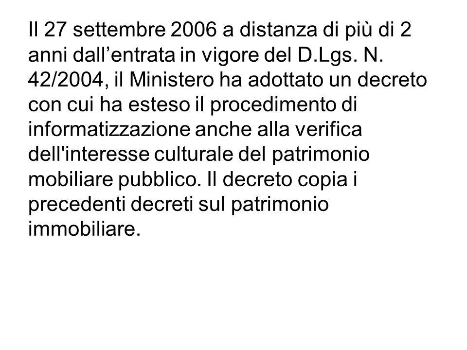 Il 27 settembre 2006 a distanza di più di 2 anni dallentrata in vigore del D.Lgs. N. 42/2004, il Ministero ha adottato un decreto con cui ha esteso il