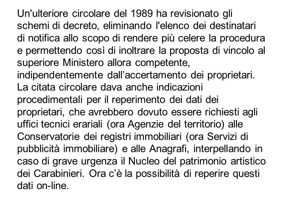 Un'ulteriore circolare del 1989 ha revisionato gli schemi di decreto, eliminando l'elenco dei destinatari di notifica allo scopo di rendere più celere